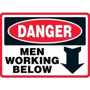 Danger Men Below Construction Signs